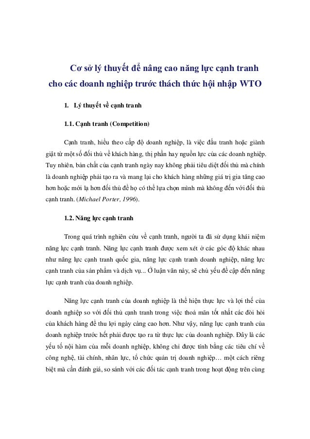 Cơ sở lý thuyết để nâng cao năng lực cạnh tranh cho các doanh nghiệp trước thách thức hội nhập WTO 1. Lý thuyết về cạnh tr...