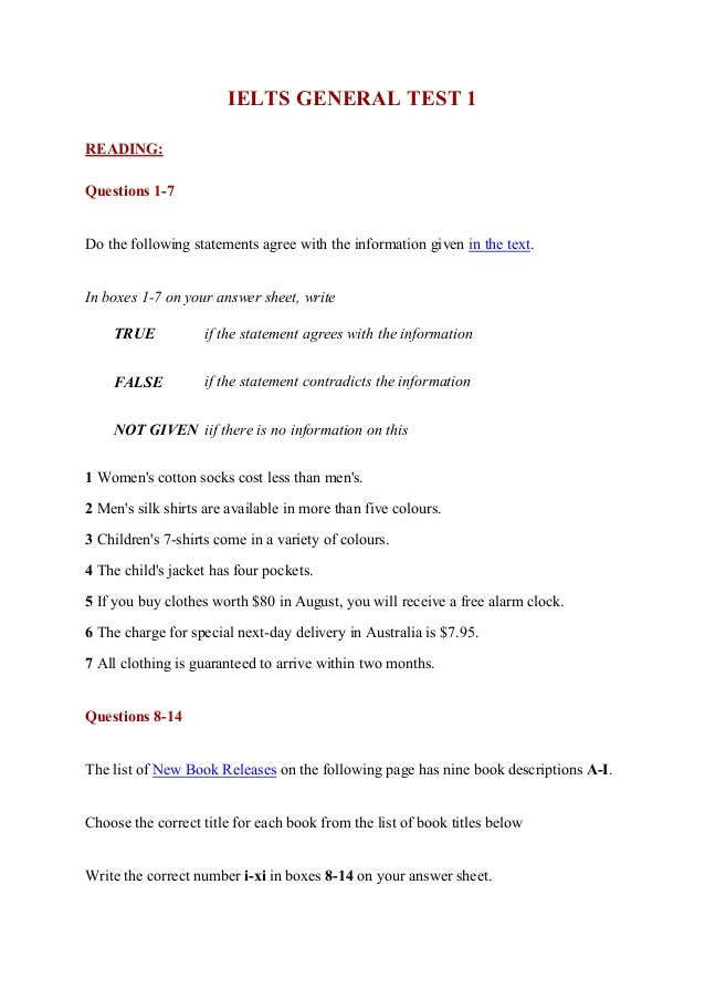IELTS GENERAL TEST 1 READING: Questions 1-7 Do the following statements agree with the information given in the text. In b...