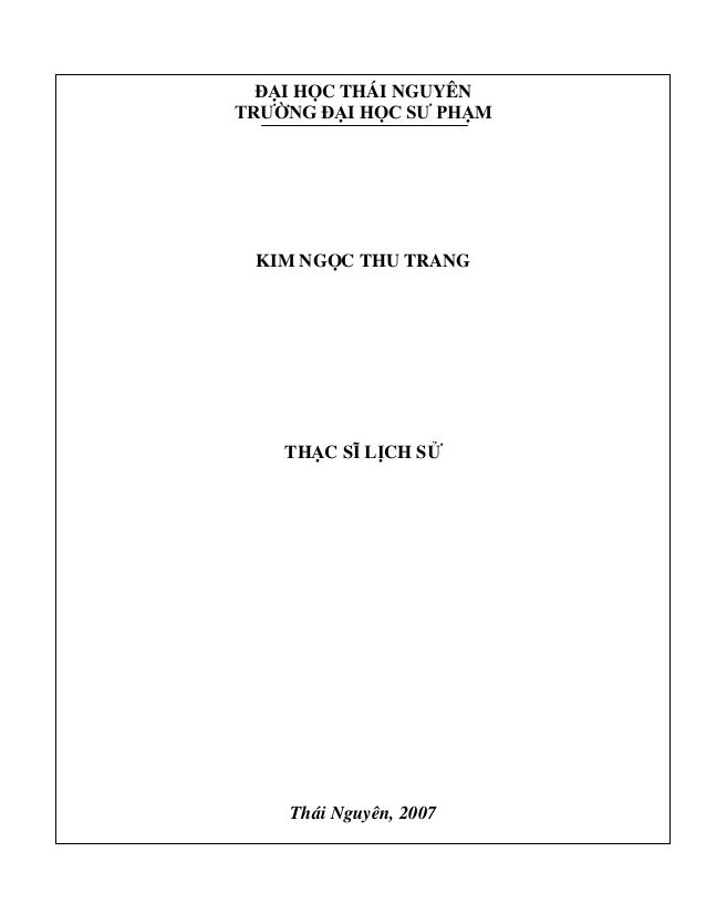 ĐẠI HỌC THÁI NGUYÊN TRƯỜNG ĐẠI HỌC SƯ PHẠM  KIM NGỌC THU TRANG  THẠC SĨ LỊCH SỬ  Thái Nguyên, 2007