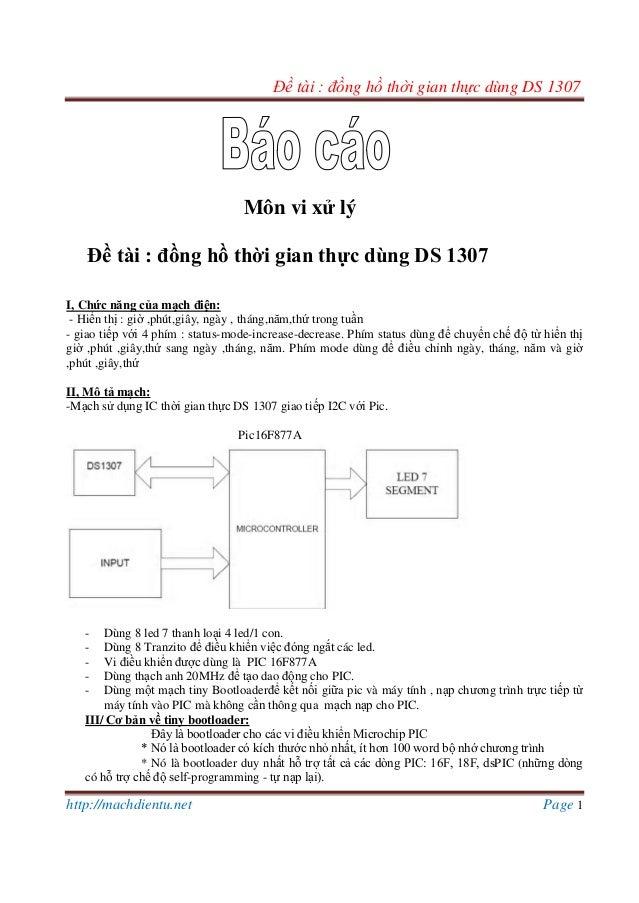 Đề tài : đồng hồ thời gian thực dùng DS 1307 http://machdientu.net Page 1 Môn vi xử lý Đề tài : đồng hồ thời gian thực dùn...