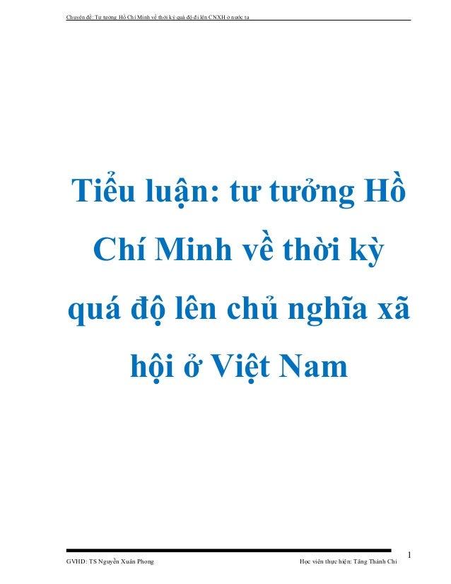 Chuyên đề: Tư tưởng Hồ Chí Minh về thời kỳ quá độ đi lên CNXH ở nước ta Tiểu luận: tư tưởng Hồ Chí Minh về thời kỳ quá độ ...