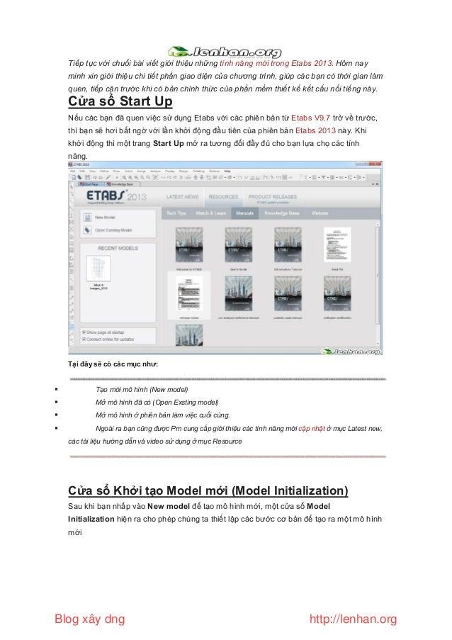 Tiếp tục với chuổi bài viết giới thiệu những tính năng mới trong Etabs 2013. Hôm nay minh xin giới thiệu chi tiết phần gia...