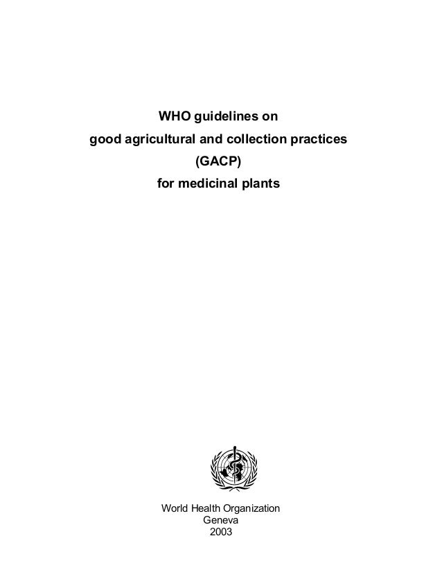 WHO guidelines on good agricultural and collection practices (GACP) for medicinal plants World Health Organization Geneva ...