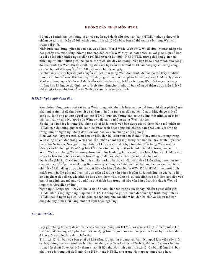 HƯỚNG DẪN NHẬP MÔN HTML      Bài này sẽ trình bày về những bí ẩn của ngôn ngữ đánh dấu siêu văn bản (HTML), nhưng thực chấ...