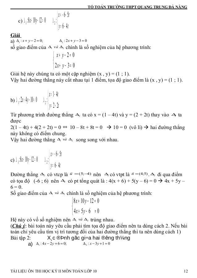 TỔ TOÁN TRƯỜNG THPT QUANG TRUNG ĐÀ NẴNG c)    −= −−= ∆=−+∆ ty tx yx 46 56 :012108: 21 Giải a) 1 2: 2 0; : 2 3 0x y x y∆...