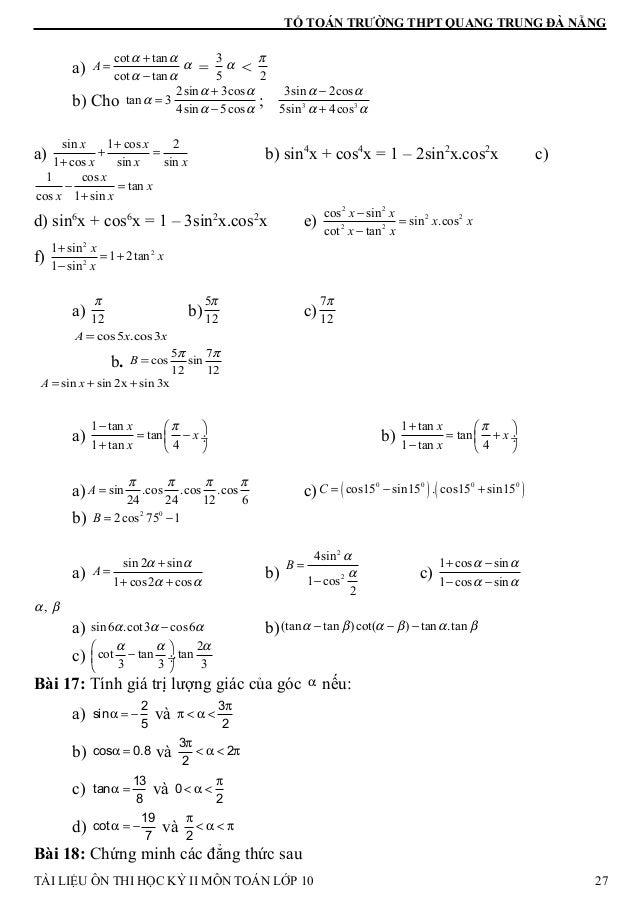 TỔ TOÁN TRƯỜNG THPT QUANG TRUNG ĐÀ NẴNG a) cot tan cot tan A α α α α + = − α = 3 5 α < 2 π b) Cho tan 3α = 2sin 3cos 4sin ...