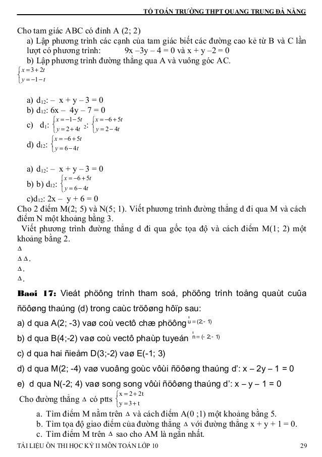 TỔ TOÁN TRƯỜNG THPT QUANG TRUNG ĐÀ NẴNG Cho tam giác ABC có đỉnh A (2; 2) a) Lập phương trình các cạnh của tam giác biết c...