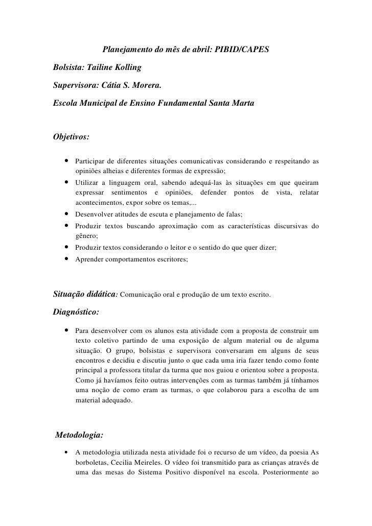 Planejamento do mês de abril: PIBID/CAPESBolsista: Tailine KollingSupervisora: Cátia S. Morera.Escola Municipal de Ensino ...