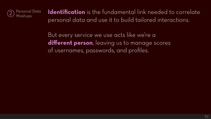 Identification is the fundamental link needed to correlate     Personal Data 2   Mashups                     personal data...