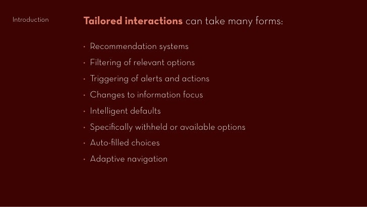 Tailored interactions can take many forms: Introduction                  ◊ Recommendation systems                ◊ Filteri...
