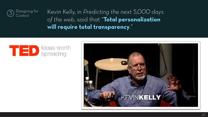 """Kevin Kelly, in Predicting the next 5,000 days     Designing for 3   Control                     of the web, said that """"To..."""