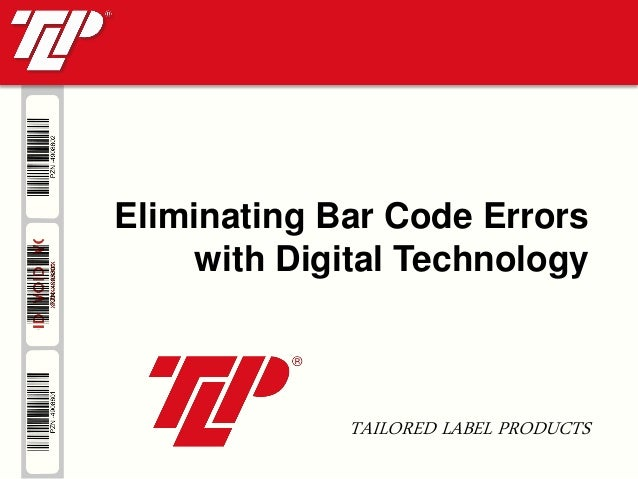 TAILORED LABEL PRODUCTS Eliminating Bar Code Errors with Digital Technology