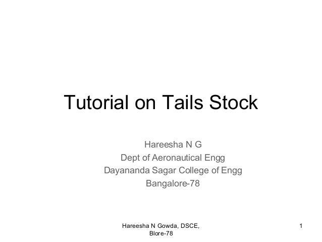 Tutorial on Tails Stock            Hareesha N G       Dept of Aeronautical Engg    Dayananda Sagar College of Engg        ...