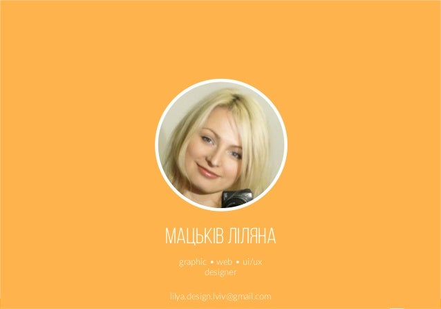 1 Мацькiв Лiляна graphic • web • ui/ux designer lilya.design.lviv@gmail.com