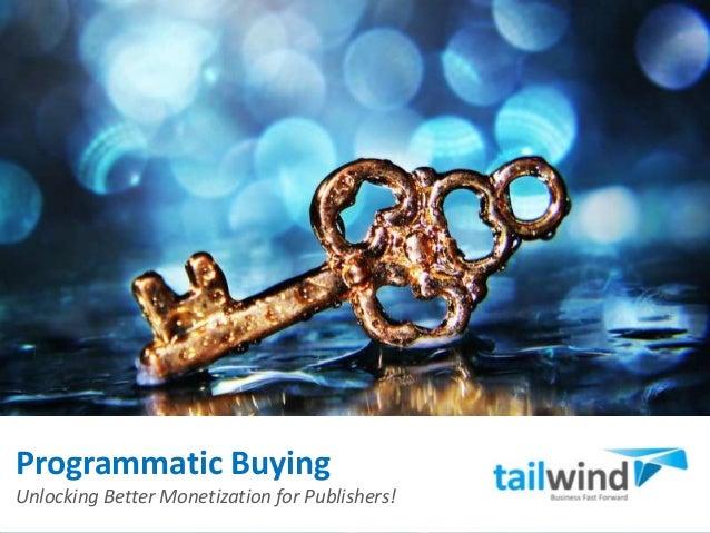 Programmatic Buying Unlocking Better Monetization for Publishers!