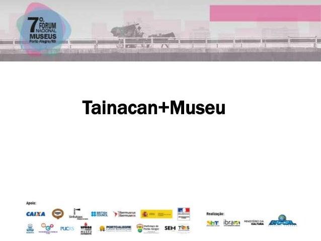 Tainacan+Museu