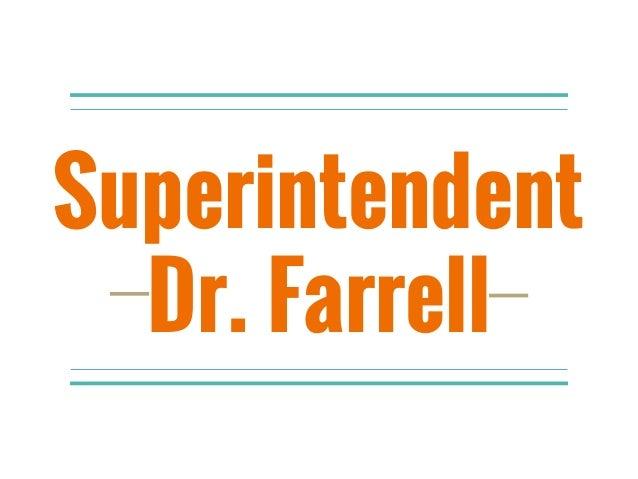 Superintendent Dr. Farrell