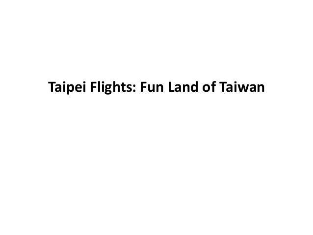 Taipei Flights: Fun Land of Taiwan