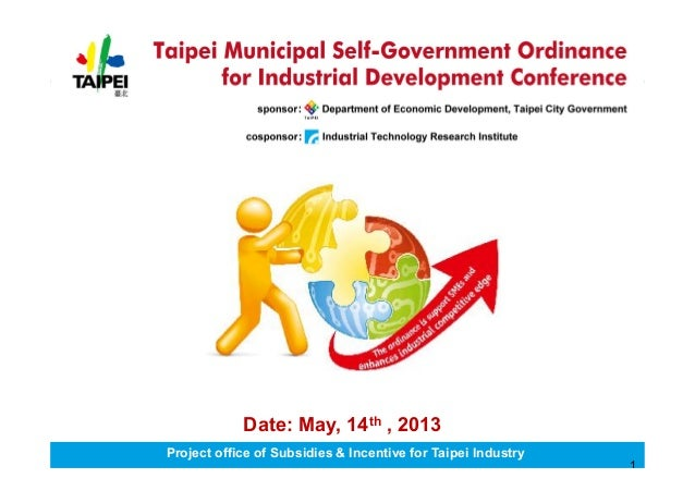Project office of Subsidies & Incentive for Taipei Industry1Date: May, 14th , 2013