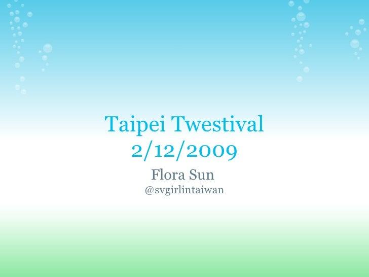 Taipei Twestival 2/12/2009 Flora Sun @svgirlintaiwan