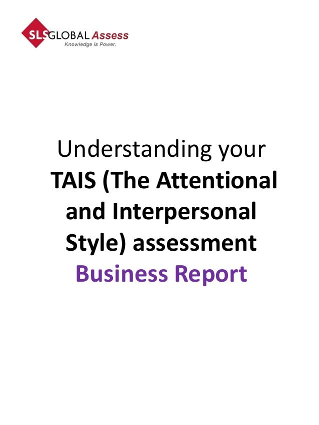 Understanding yourTAIS (The Attentional  and Interpersonal  Style) assessment   Business Report