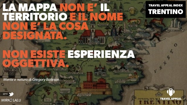 LA MAPPA NON E' IL TERRITORIO E IL NOME NON E' LA COSA DESIGNATA. NON ESISTE ESPERIENZA OGGETTIVA. Mente e natura di Grego...