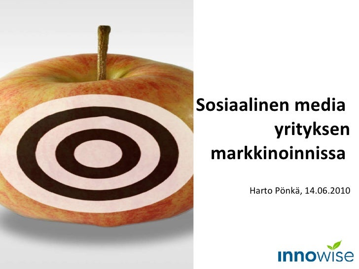 Sosiaalinen media  yrityksen markkinoinnissa  Harto Pönkä, 14.06.2010