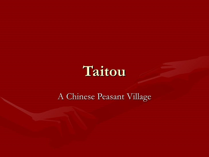 Taitou A Chinese Peasant Village