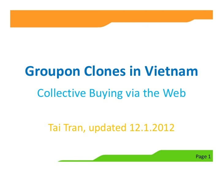 Groupon Clones in Vietnam Collective Buying via the Web   Tai Tran, updated 12.1.2012                                 Page 1