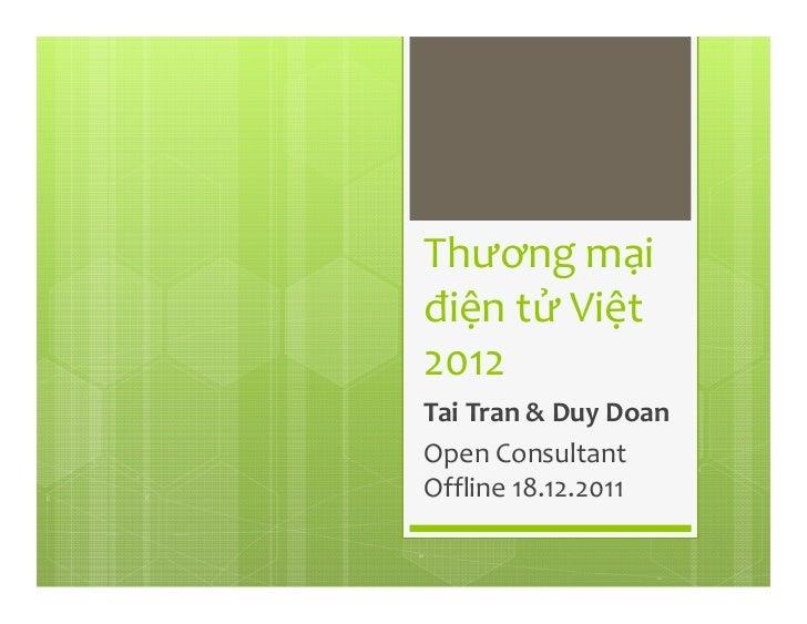 Thương mạiđiện tử Việt2012Tai Tran & Duy DoanOpen ConsultantOffline 18.12.2011