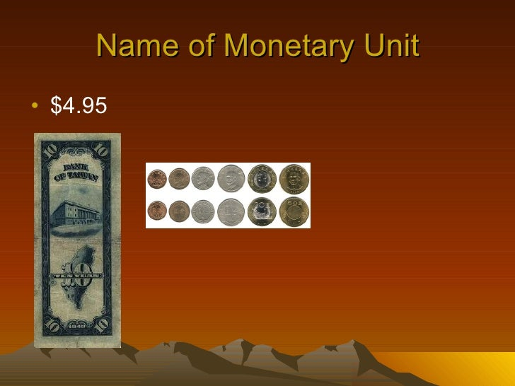 Name of Monetary Unit <ul><li>$4.95 </li></ul>