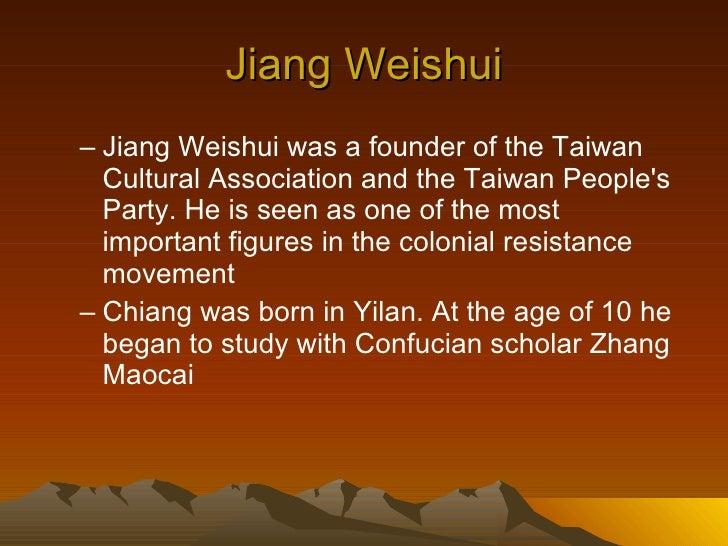 Jiang Weishui <ul><ul><li>Jiang Weishui was a founder of the Taiwan Cultural Association and the Taiwan People's Party. He...