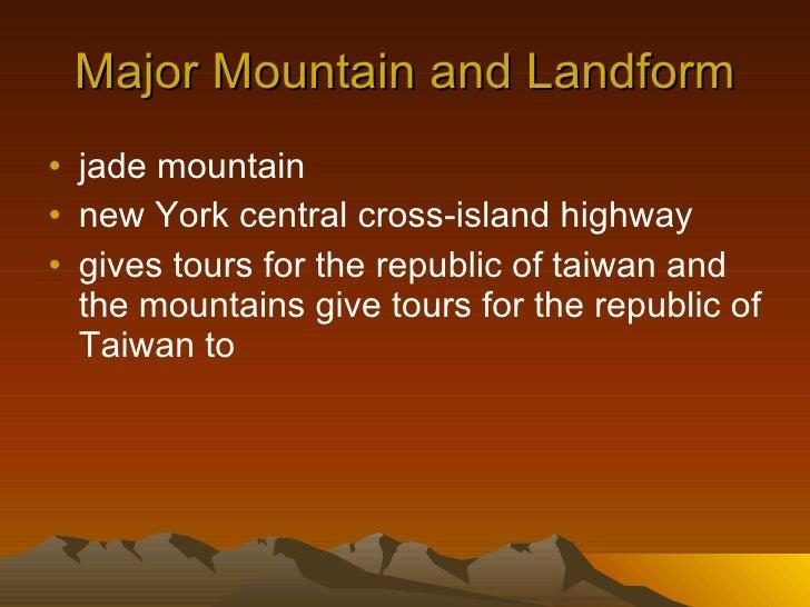 Major Mountain and Landform <ul><li>jade mountain </li></ul><ul><li>new York central cross-island highway </li></ul><ul><l...