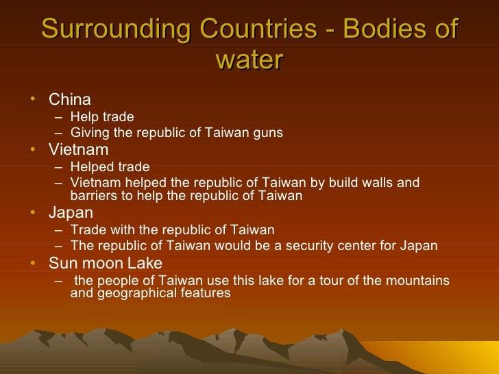 Surrounding Countries - Bodies of water <ul><li>China </li></ul><ul><ul><li>Help trade  </li></ul></ul><ul><ul><li>Giving ...