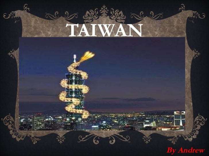 TAIWAN         By Andrew