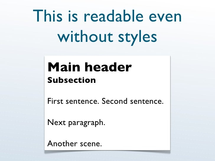 This is readable even without styles Main header Subsection First sentence. Second sentence. Next paragraph. Another scene.