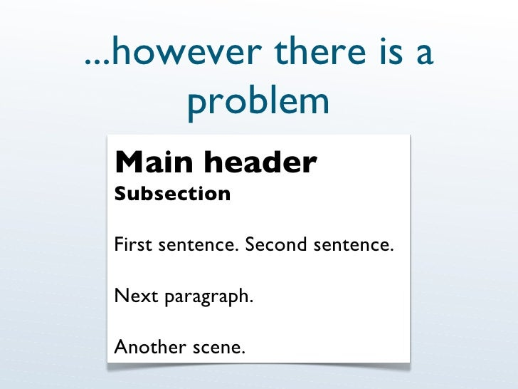 ...however there is a problem Main header Subsection First sentence. Second sentence. Next paragraph. Another scene.