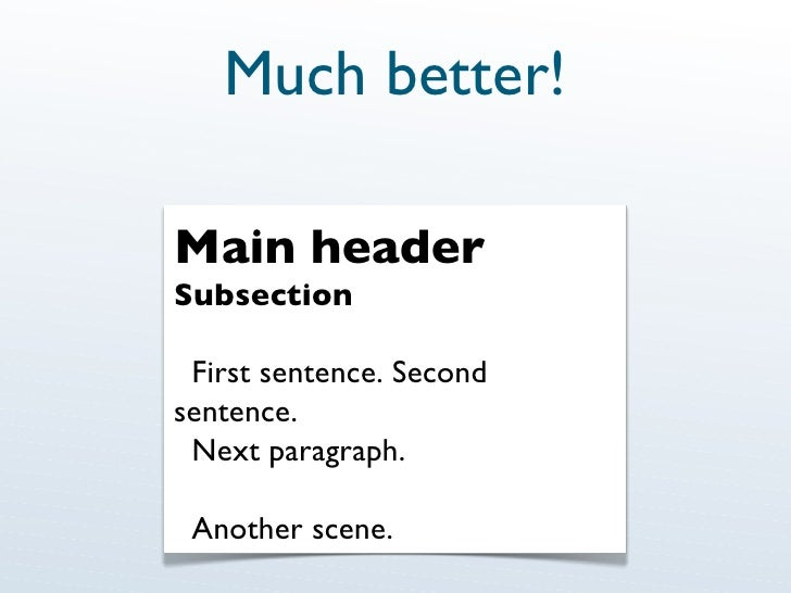 Much better! Main header Subsection First sentence. Second sentence. Next paragraph. Another scene.