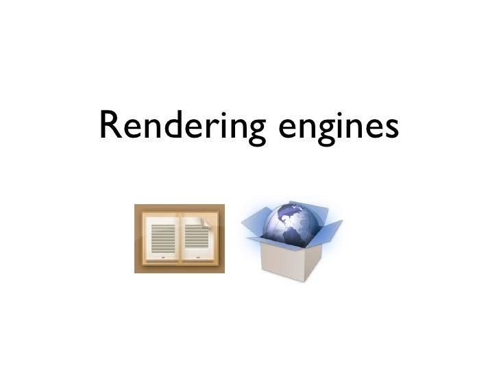 Rendering engines