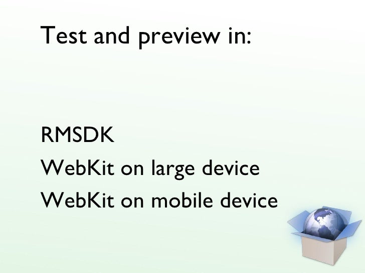 Test and preview in: RMSDK WebKit on large device WebKit on mobile device