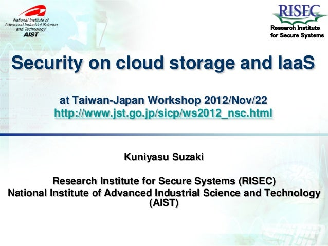 Research Institute                                                     for Secure SystemsSecurity on cloud storage and Iaa...