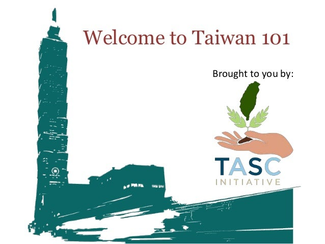Welcome to Taiwan 101Brought to you by: