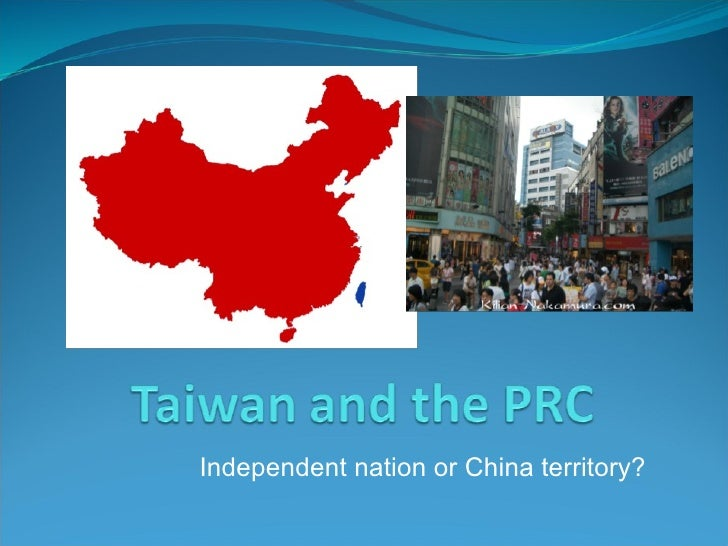 Independent nation or China territory?