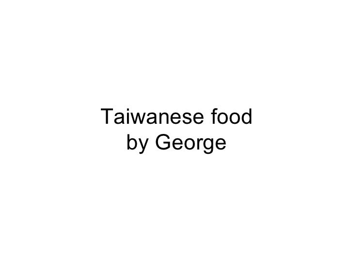 Taiwanese food by George