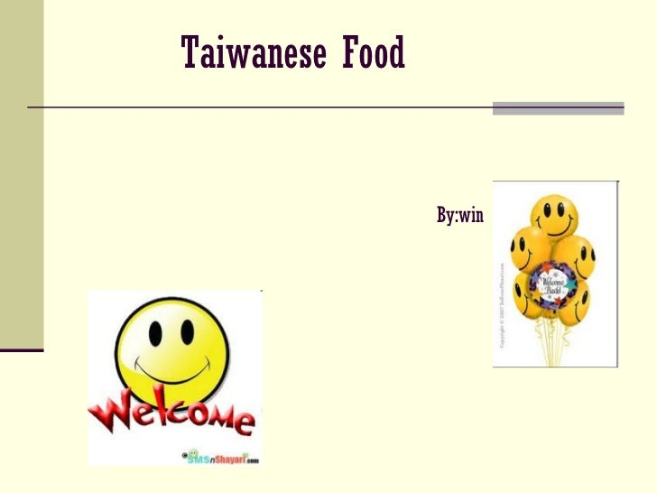 Taiwanese Food    By:win