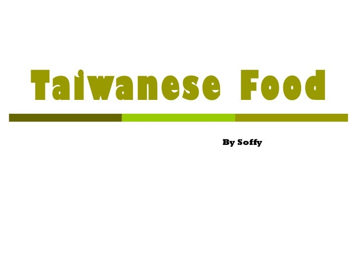 Taiwanese Food By Soffy
