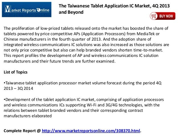 The Taiwanese Tablet Application IC Market, 4Q 2013 and Beyond The proliferation of low-priced tablets released onto the m...