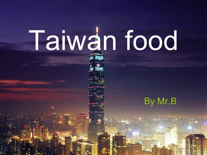 Taiwan food By Mr.B