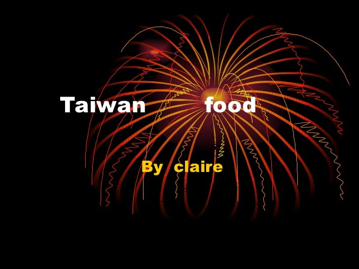 Taiwan  food By  claire