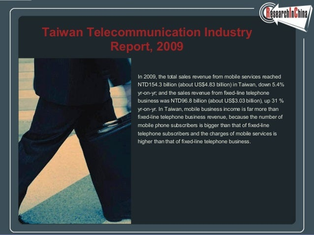 In 2009, the total sales revenue from mobile services reached NTD154.3 billion (about US$4.83 billion) in Taiwan, down 5.4...